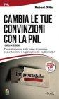 Cambia le Tue Convinzioni con la PNL (eBook)
