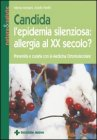 Candida l'epidemia silenziosa: allergia del xx secolo?
