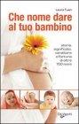 Che Nome Dare al Tuo Bambino (eBook)