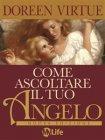 Come Ascoltare il Tuo Angelo (eBook)