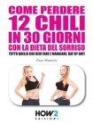 Come Perdere 12 Chili in 30 Giorni con la Dieta del Sorriso (eBook)