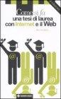 Come si fa una Tesi di Laurea con Internet e il Web