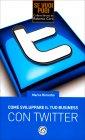 Come Sviluppare il Tuo Business con Twitter