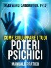Come Sviluppare i Tuoi Poteri Psichici (eBook)