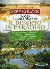 Come Trasformare il Deserto in Paradiso