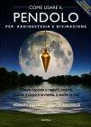 Come Usare il Pendolo per Radioestesia e Divinazione - Cofanetto