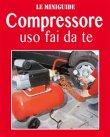 Compressore Uso Fai da Te (eBook)