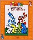 Coniglietto e i Suoi Fratellini - Con Video Libro