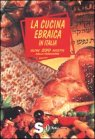 La Cucina Ebraica in Italia