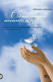 C'è UN ANGELO ACCANTO A TE (EBOOK) Impara a riconoscere le presenze celesti nella tua vita e a comunicare con loro di Theresa Cheung