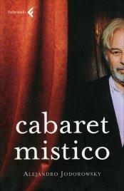 CABARET MISTICO di Alejandro Jodorowsky