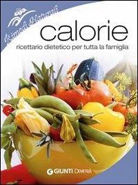 CALORIE (EBOOK) Ricettario dietetico per tutta la famiglia di Isabella Bonamini