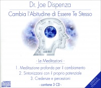 CAMBIA L'ABITUDINE DI ESSERE TE STESSO - LE MEDITAZIONI SU AUDIO di Joe Dispenza