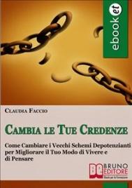 CAMBIA LE TUE CREDENZE (EBOOK) di Claudia Faccio