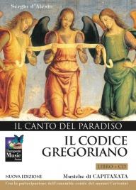 IL CODICE GREGORIANO - IL CANTO DEL PARADISO (CD + LIBRETTO) Con la partecipazione dell'ensemble corale dei monaci Certosini di Capitanata, Sergio D'Alesio