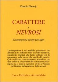 CARATTERE E NEVROSI di Claudio Naranjo