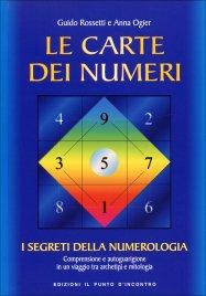 LE CARTE DEI NUMERI I segreti della numerologia (confezione con Libro e 26 carte) di Guido Rossetti, Anna Ogier