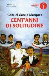 CENT'ANNI DI SOLITUDINE Nuova traduzione di Ilide Carmignani di Gabriel García Márquez