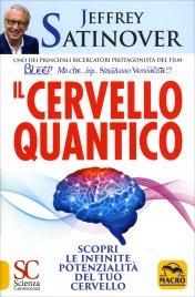 IL CERVELLO QUANTICO Scopri le infinite potenzialità del tuo cervello di Jeffrey Satinover