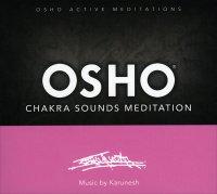 OSHO CHAKRA SOUNDS MEDITATION Meditazione Attiva di Osho che aiuta a bilanciare ed armonizzare i sette centri dell'energia interiore di Karunesh