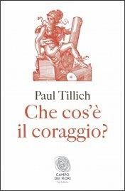 CHE COS'è IL CORAGGIO? (EBOOK) di Paul Tillich