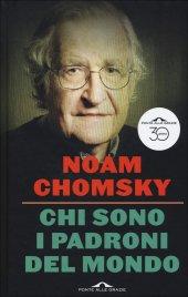 CHI SONO I PADRONI DEL MONDO di Noam Chomsky