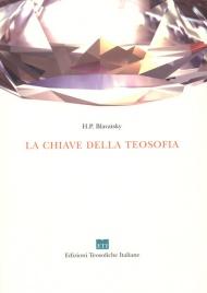 LA CHIAVE DELLA TEOSOFIA di Helena Petrovna Blavatsky
