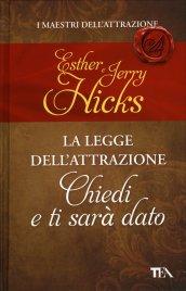 CHIEDI E TI SARà DATO La Legge dell'Attrazione di Esther e Jerry Hicks