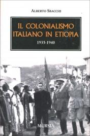 IL COLONIALISMO ITALIANO IN ETIOPIA 1935-1940 di Alberto Sbacchi