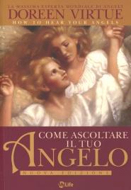 COME ASCOLTARE IL TUO ANGELO Nuova Edizione di Doreen Virtue