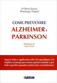 COME PREVENIRE ALZHEIMER E PARKINSON di Henri Joyeux                                   ,                          Dominique Vialard