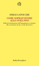 COME SOPRAVVIVERE ALLO SVILUPPO (EBOOK) di Serge Latouche
