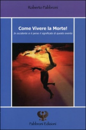 COME VIVERE LA MORTE! di Roberto Fabbroni
