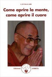 COME APRIRE LA MENTE COME APRIRE IL CUORE di a cura di Dalai Lama