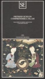 COMPRENDERE L'ISLAM di Frithjof Schuon