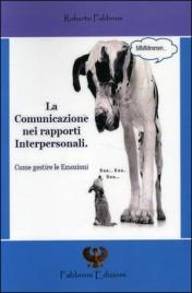 LA COMUNICAZIONE NEI RAPPORTI INTERPERSONALI di Roberto Fabbroni