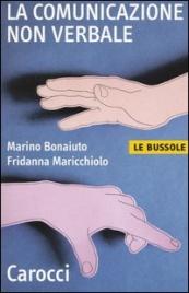 LA COMUNICAZIONE NON VERBALE di Marino Bonaiuto