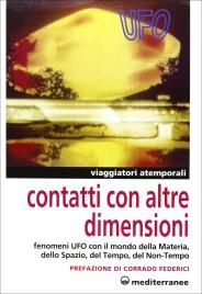 CONTATTI CON ALTRE DIMENSIONI Fenomani UFO con il mondo della materia, dello Spazio, del Tempo, del Non-Tempo di Autori Vari