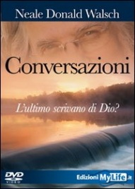 CONVERSAZIONI: L'ULTIMO SCRIVANO DI DIO? di Neale Donald Walsch