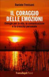 IL CORAGGIO DELLE EMOZIONI di Daniele Trevisani