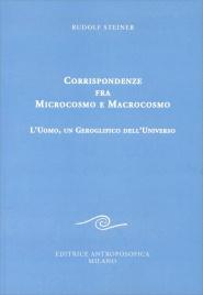 CORRISPONDENZE FRA MICROCOSMO E MACROCOSMO di Rudolf Steiner