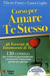 """CORSO PER AMARE TE STESSO (CON CD INCLUSO) 130 consigli per evolversi personalmente e accrescere l'autostima giorno per giorno - Gli Esercizi di """"Innamorati di Te"""" di Tiberio Faraci, Laura Goglio"""