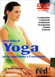 CORSO VIDEO DI YOGA PER LA RESPIRAZIONE E IL MOVIMENTO La respirazione, il movimento, la distensione. Un programma completo di esercizi di Claudia Mahler