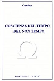 COSCIENZA DEL TEMPO DEL NON TEMPO di Carolina Zalce de la Peña
