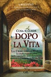 COSA SUCCEDE DOPO LA VITA La crisi della morte di Ernesto Bozzano