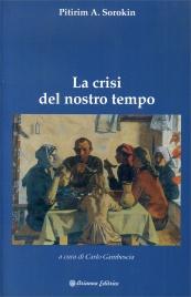 LA CRISI DEL NOSTRO TEMPO di Pitirim A. Sorokin