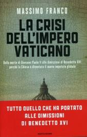 LA CRISI DELL'IMPERO VATICANO di Massimo Franco