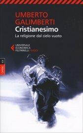 CRISTIANESIMO La Religione dal Cielo vuoto di Umberto Galimberti