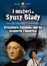 I MISTERI DI SYUSY BLADY - CRISTOFORO COLOMBO NON HA SCOPERTO L'AMERICA - DOCUMENTARIO IN Come ho cambiato i sussidiari di Syusy Blady