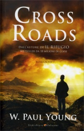 CROSS ROADS di W. Paul Young